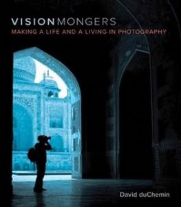 Visionmongers by David duChemin